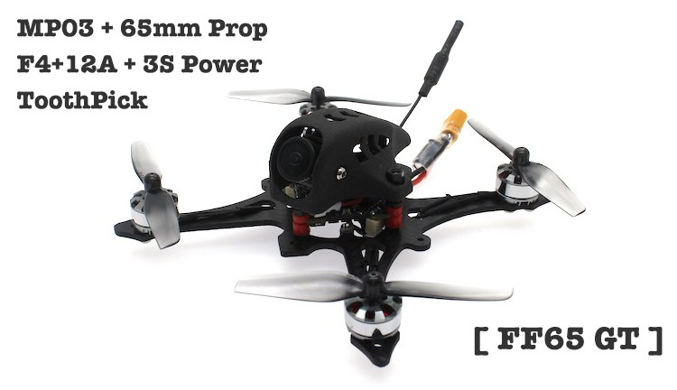 [ FF65-GT ] 3S Brushless 2.5inch 65mm Prop F4 12A FPV Racing Drone EOS2 200mW OSD VTX